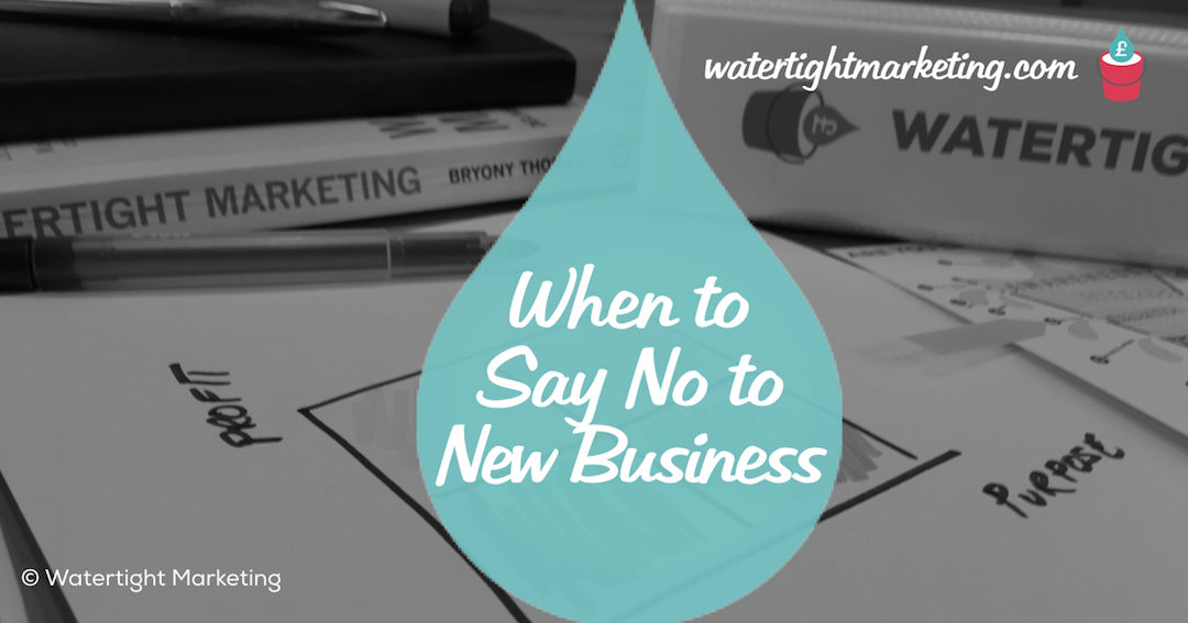 Should you be saying 'No' to new business?