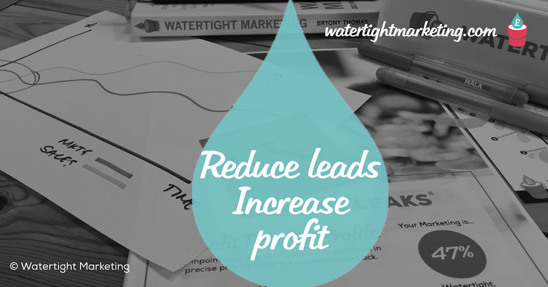 How reducing your leads can increase your profits