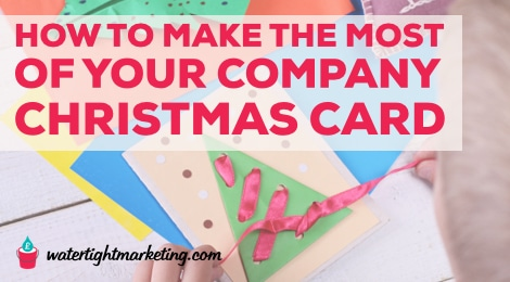 How to make the most of your company Christmas card