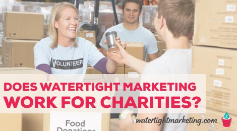Buying or buying-in? Watertight Marketing for charities and Not-For-Profit