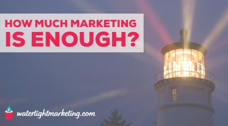 How much marketing is enough?