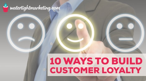 10 ways to build great customer loyalty