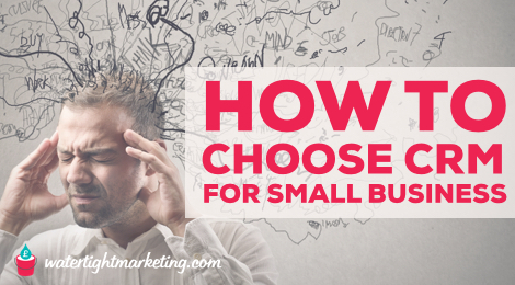 How to choose a CRM system for small business