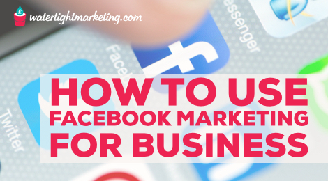 How to use Facebook marketing for business