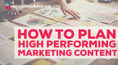 How To Plan Top Performing Marketing Content in 5 Steps