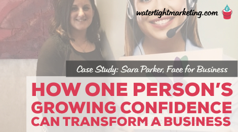 How one person's growing confidence can transform a business