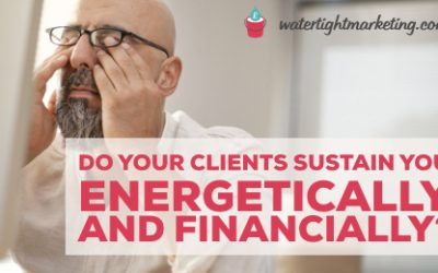 How do you find clients that sustain you energetically and financially?