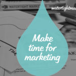 make time for marketing