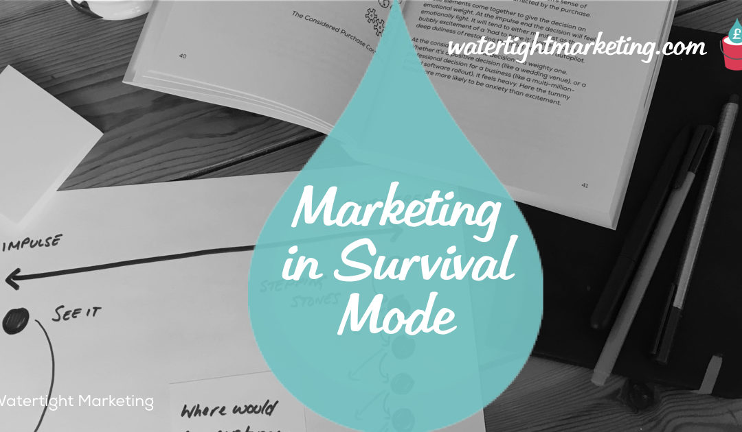 Marketing in survival mode