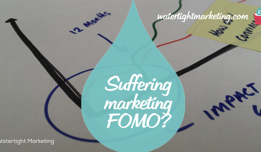 Are you suffering from marketing FOMO?